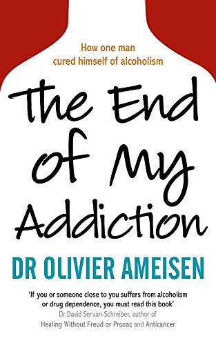 The end of my addiction: Ameisen, Olivier Dr;
