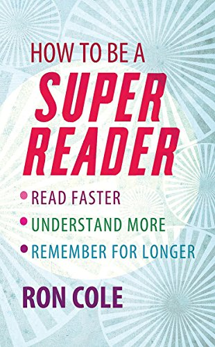 9780749942304: How to Be a Super Reader: Read Faster, Understand More, Remember for Longer