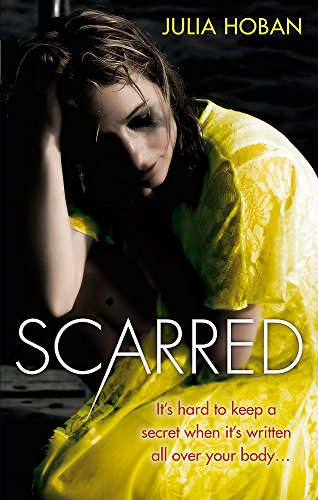 9780749942328: Scarred: It's hard to keep a secret when it's written all over your body...