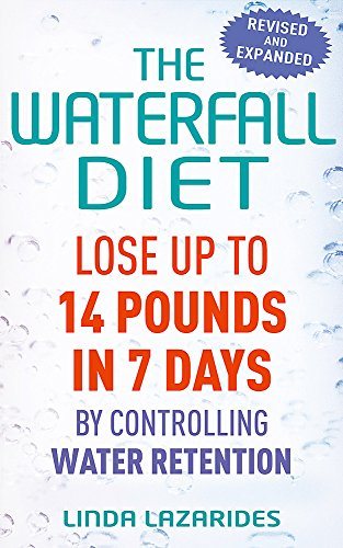 9780749942533: The Waterfall Diet: Lose Up to 14 Pounds in 7 Days by Controlling Water Retention