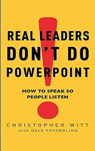 9780749942601: Real Leaders Don't Do Powerpoint: How to speak so people listen: How to Sell Yourself and Your Ideas