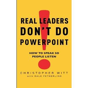 9780749942656: Real Leaders Don't Do Powerpoint: How to speak so people listen
