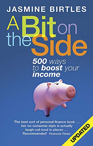 9780749942878: A Bit On The Side: 500 ways to boost your income