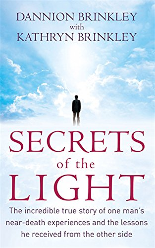 9780749942977: Secrets of the Light: The Incredible True Story of One Man's Near-death Experiences and the Lessons He Received from the Other Side