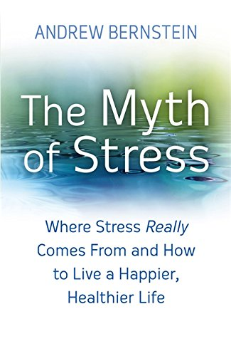 9780749942991: The Myth Of Stress: Where stress really comes from and how to live a happier, healthier life