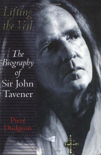 9780749950033: Lifting The Veil: The biography of Sir John Tavener