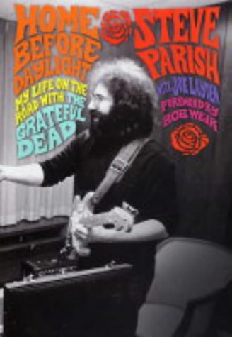 "9780749950132: Home Before Daylight: My Life on the Road with the ""Grateful Dead"""