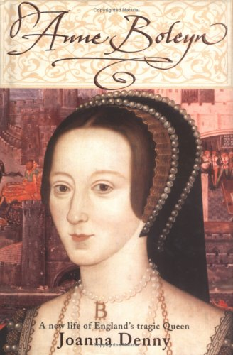 9780749950170: Anne Boleyn: A New Life of England's Tragic Queen