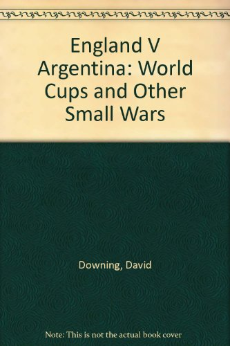 9780749950194: England V Argentina: World Cups and Other Small Wars