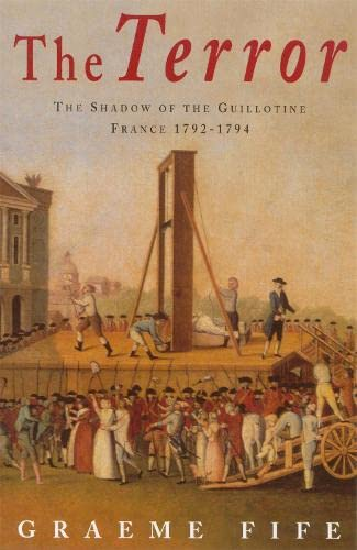 9780749950224: The Terror: The shadow of the guillotine: France 1792-1794