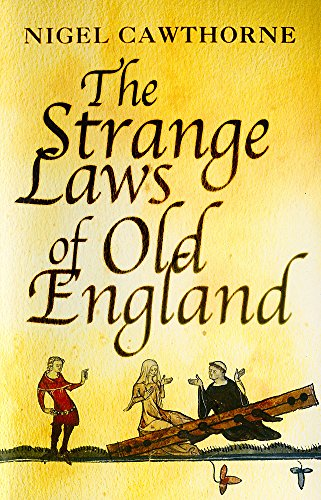 The Strange Laws Of Old England (SCARCE HARDBACK EDITION SIGNED BY THE AUTHOR)
