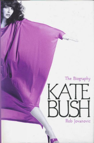 Kate Bush - The Biography.