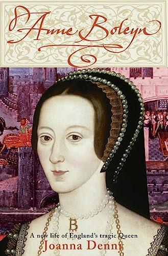 9780749950514: Anne Boleyn: A New Life of England's Tragic Queen