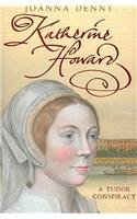 9780749950736: Katherine Howard: A Tudor Conspiracy