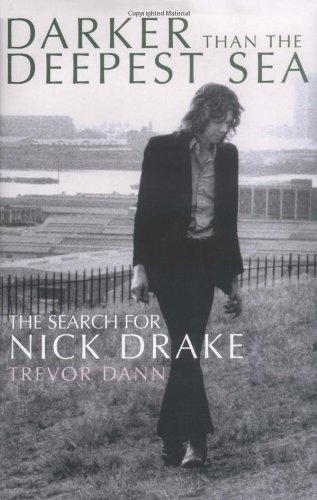 9780749950958: Darker Than the Deepest Sea: The Search for Nick Drake