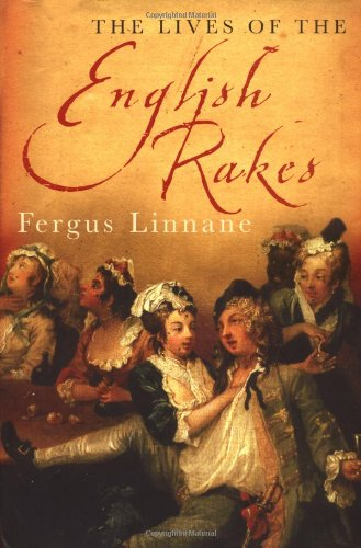 9780749950965: The Lives Of The English Rakes