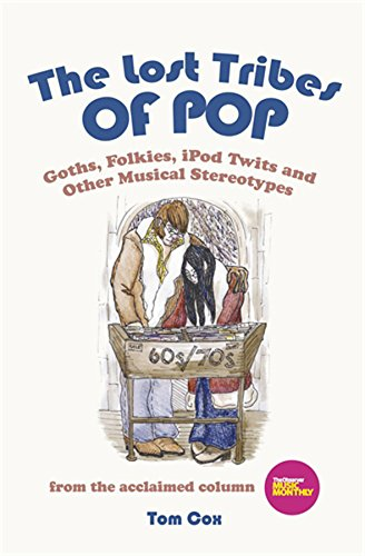 9780749951061: The Lost Tribes Of Pop: Goths, folkies, iPod twits and other musical stereotypes