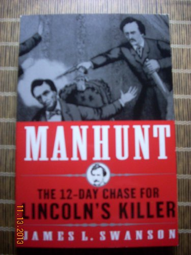 9780749951085: Manhunt: The 12 Day Chase for Lincoln's Killer