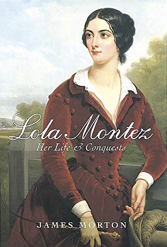 9780749951153: Lola Montez: Her Life and Conquests