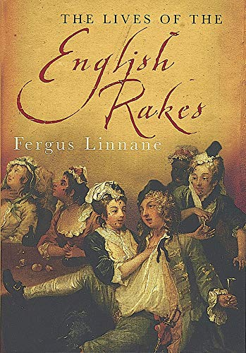 9780749951238: The Lives Of The English Rakes