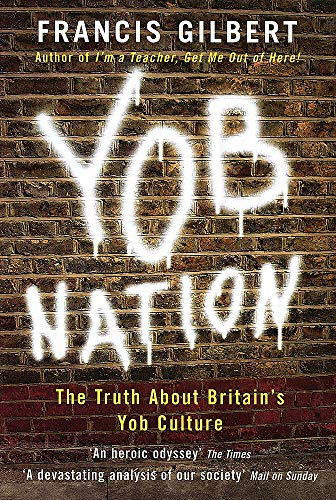 9780749951245: Yob Nation: The truth about Britain's yob culture