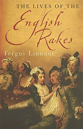 9780749951252: The Lives Of The English Rakes