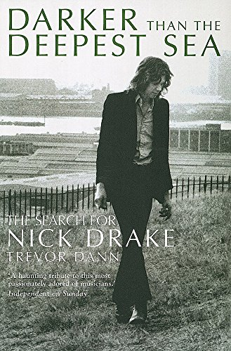 9780749951337: Darker Than The Deepest Sea: The Search for Nick Drake