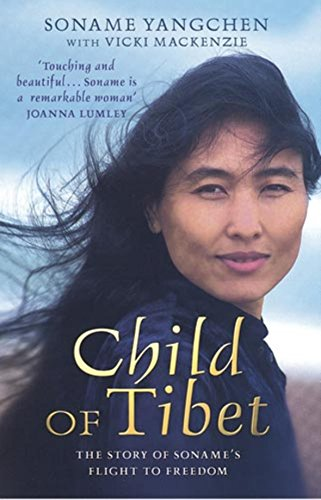9780749951399: Child of Tibet: The Story of Soname's Flight to Freedom