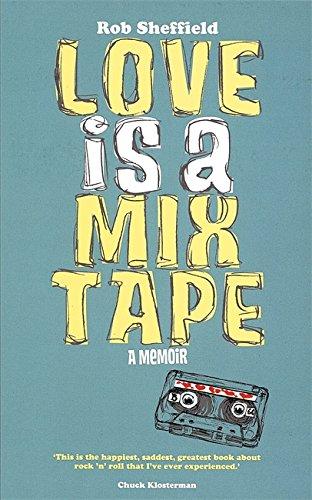 9780749951429: Love Is A Mix Tape: A Memoir