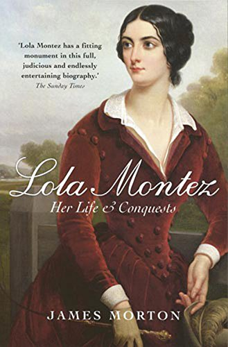 9780749951573: Lola Montez: Her Life and Conquests