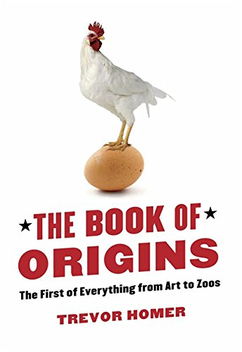 9780749951658: The Book of Origins: The First of Everything - From Art to Zoos