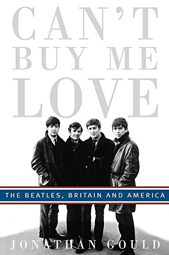 9780749951665: Can't Buy Me Love: The Beatles, Britain, and America