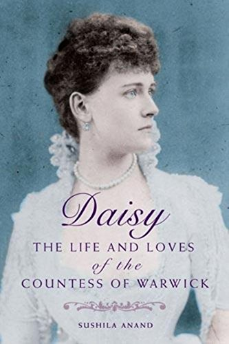 9780749951696: Daisy: The Life and Loves of the Countess of Warwick