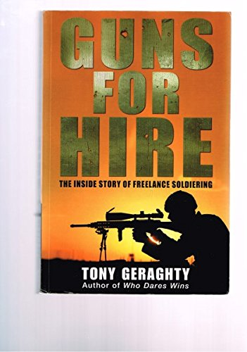 9780749951757: Guns for Hire: The Inside Story of Freelance Soldiering