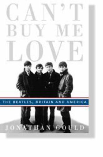 9780749951771: Can't Buy Me Love: The Beatles, Britain, and America