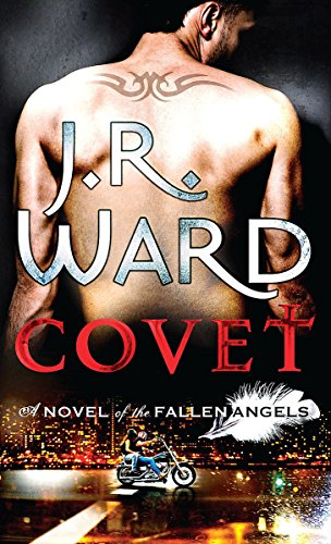 Covet: v. 1: A Novel of the Fallen Angels: J.R. Ward (Author)