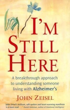 9780749952211: I'm Still Here: A Breakthrough Approach to Understanding Someone Living with Alzheimer's