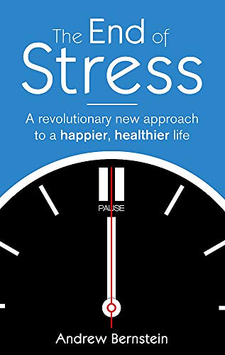 9780749952303: The End Of Stress: A revolutionary new approach to a happier, healthier life