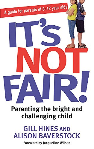 9780749952488: It's Not Fair!: Parenting the Bright and Challenging Child