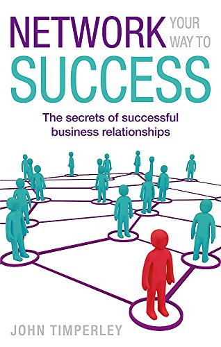 9780749952631: Network Your Way to Success: The Secrets of Successful Business Relationships