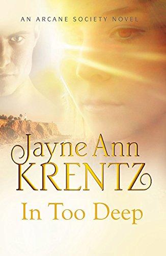 9780749952761: In Too Deep. Jayne Ann Krentz (Arcane Society Series)