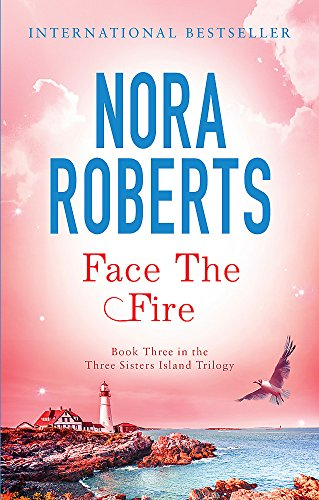 9780749952877: Face the Fire. Nora Roberts (Three Sisters Island)