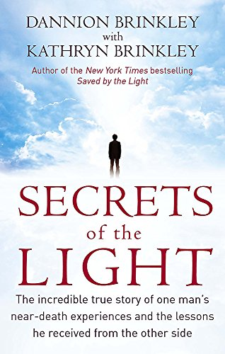 9780749953058: Secrets Of The Light: The incredible true story of one man's near-death experiences and the lessons he received from the other side