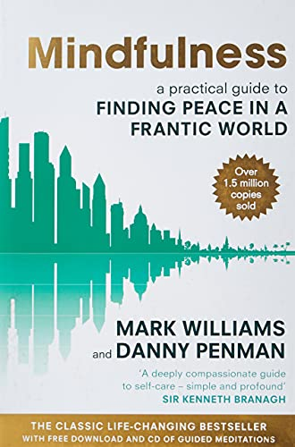 9780749953089: Mindfulness: A Practical Guide to Finding Peace in a Frantic World [With CD (Audio)]
