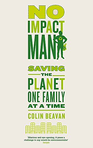 9780749953201: No Impact Man: Saving the planet one family at a time