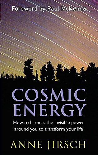9780749953256: Cosmic Energy: How to harness the invisible power around you to transform your life