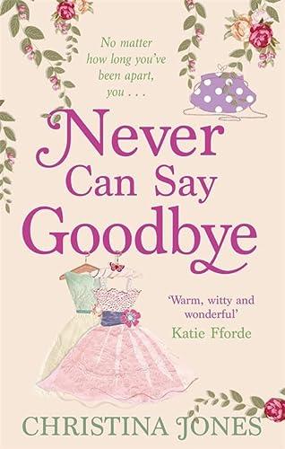 Never Can Say Goodbye: Christina Jones