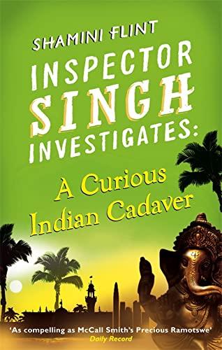 Inspector Singh Investigates: A Curious Indian Cadaver: Shamini Flint
