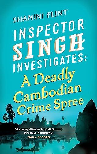 9780749953478: A Deadly Cambodian Crime Spree: Inspector Singh Investigates Series: Book 4