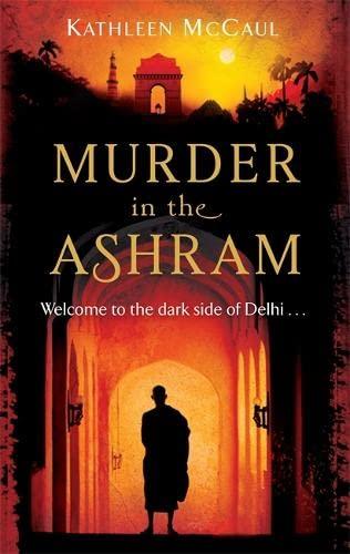 Murder in the Ashram: Welcome to the Dark Side of Delhi? (Ruby Jones): Kathleen McCaul